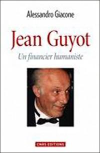 Jean Guyot. Un financier humaniste 2015